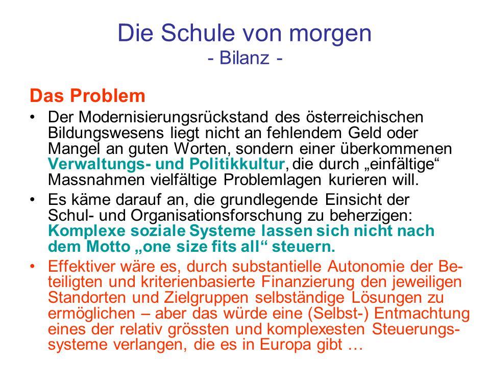 Die Schule von morgen - Bilanz - Das Problem Der Modernisierungsrückstand des österreichischen Bildungswesens liegt nicht an fehlendem Geld oder Mange