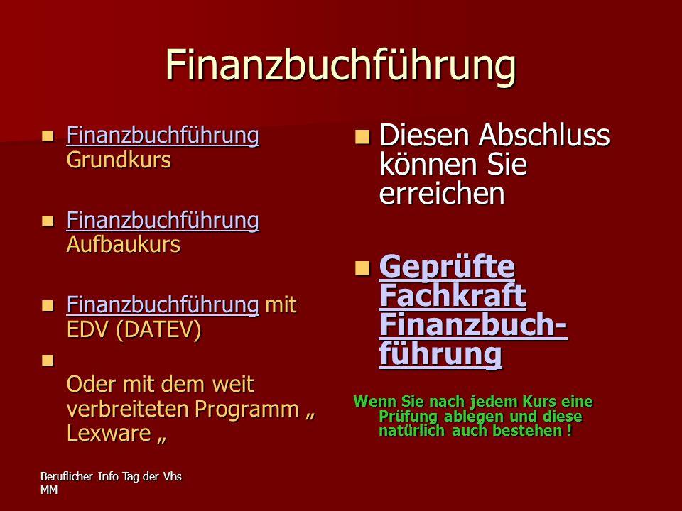 Beruflicher Info Tag der Vhs MM Finanzbuchführung Finanzbuchführung Grundkurs Finanzbuchführung Grundkurs Finanzbuchführung Finanzbuchführung Aufbauku