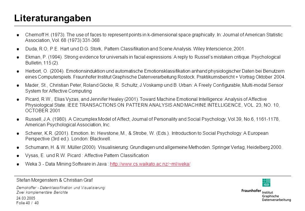 Stefan Morgenstern & Christian Graf Demokoffer - Datenklassifikation und Visualisierung: Zwei komplementäre Berichte 24.03.2005 Folie 40 / 40 Literatu
