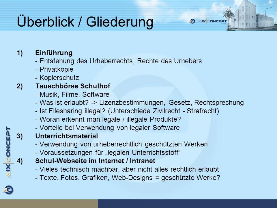 Überblick / Gliederung 1)Einführung - Entstehung des Urheberrechts, Rechte des Urhebers - Privatkopie - Kopierschutz 2)Tauschbörse Schulhof - Musik, F