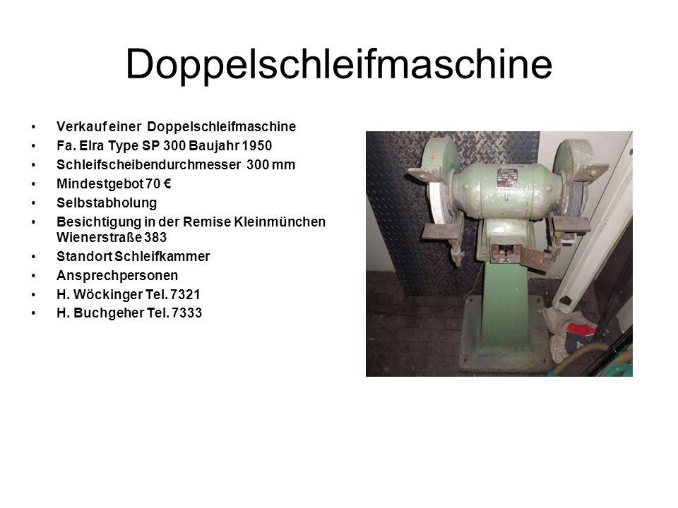 Doppelschleifmaschine Verkauf einer Doppelschleifmaschine Fa. Elra Type SP 300 Baujahr 1950 Schleifscheibendurchmesser 300 mm Mindestgebot 70 Selbstab
