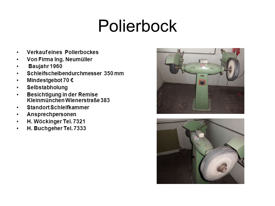 Polierbock Verkauf eines Polierbockes Von Firma Ing. Neumüller Baujahr 1960 Schleifscheibendurchmesser 350 mm Mindestgebot 70 Selbstabholung Besichtig