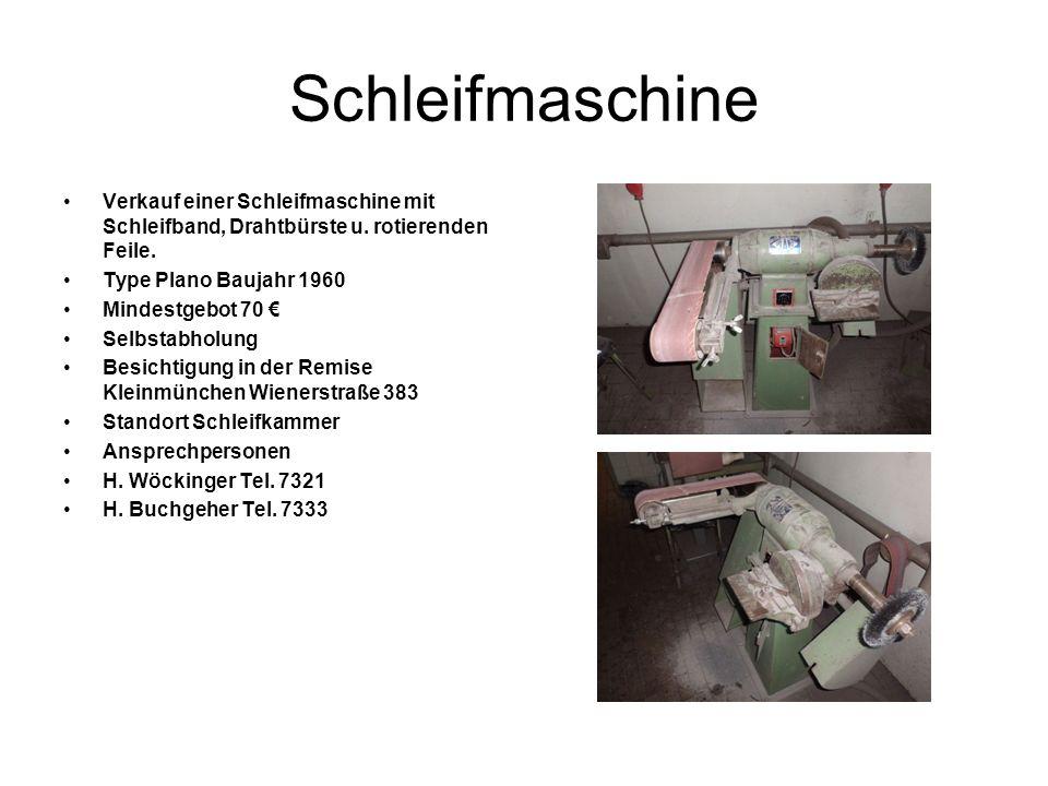 Schleifmaschine Verkauf einer Schleifmaschine mit Schleifband, Drahtbürste u. rotierenden Feile. Type Plano Baujahr 1960 Mindestgebot 70 Selbstabholun