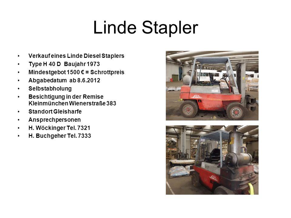 Linde Stapler Verkauf eines Linde Diesel Staplers Type H 40 D Baujahr 1973 Mindestgebot 1500 = Schrottpreis Abgabedatum ab 8.6.2012 Selbstabholung Bes
