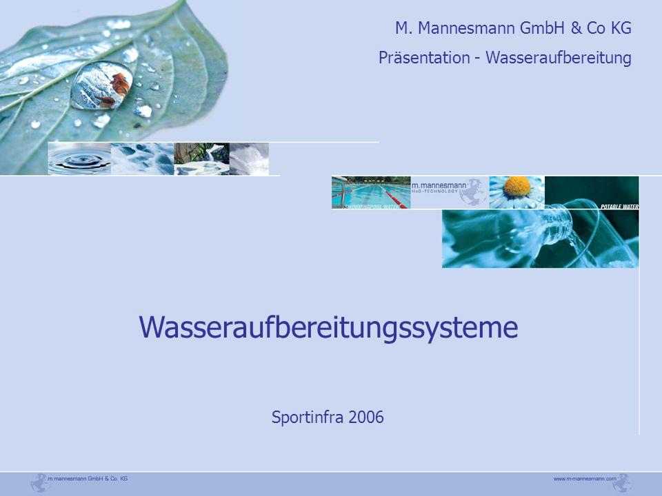 M. Mannesmann GmbH & Co KG Präsentation - Wasseraufbereitung Wasseraufbereitungssysteme Sportinfra 2006