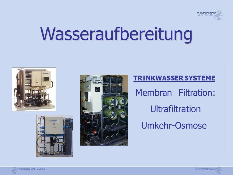Wasseraufbereitung TRINKWASSER SYSTEME Membran Filtration: Ultrafiltration Umkehr-Osmose