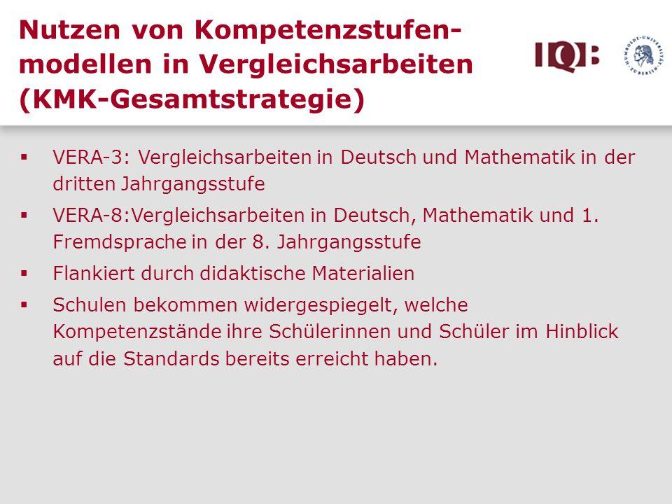 Nutzen von Kompetenzstufen- modellen in Vergleichsarbeiten (KMK-Gesamtstrategie) VERA-3: Vergleichsarbeiten in Deutsch und Mathematik in der dritten J
