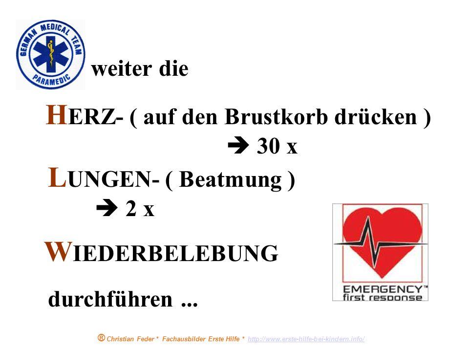 ® Christian Feder * Fachausbilder Erste Hilfe * http://www.erste-hilfe-bei-kindern.info/http://www.erste-hilfe-bei-kindern.info/ bei Kindern bis zum A