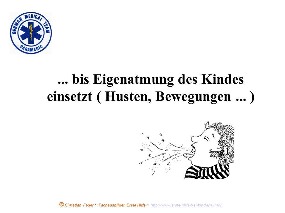 ® Christian Feder * Fachausbilder Erste Hilfe * http://www.erste-hilfe-bei-kindern.info/http://www.erste-hilfe-bei-kindern.info/ H ERZ- ( auf den Brus