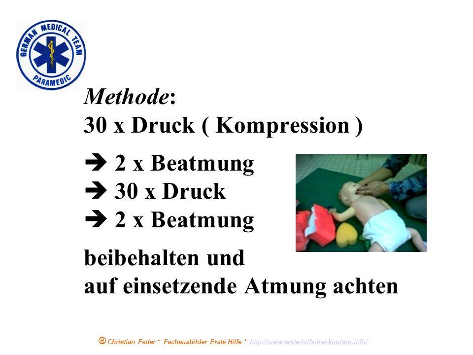 ® Christian Feder * Fachausbilder Erste Hilfe * http://www.erste-hilfe-bei-kindern.info/http://www.erste-hilfe-bei-kindern.info/... bis Eigenatmung de