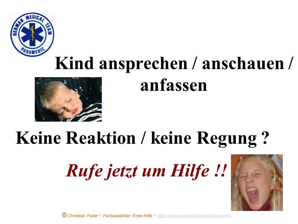 ® Christian Feder * Fachausbilder Erste Hilfe * http://www.erste-hilfe-bei-kindern.info/http://www.erste-hilfe-bei-kindern.info/ Standard-Erst-Versorg