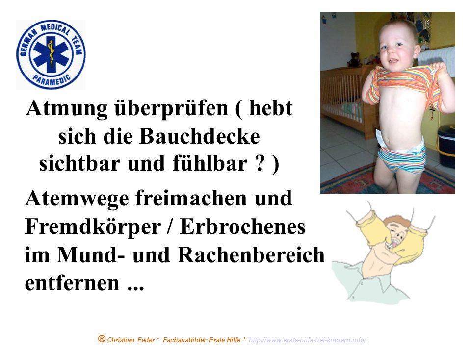 ® Christian Feder * Fachausbilder Erste Hilfe * http://www.erste-hilfe-bei-kindern.info/http://www.erste-hilfe-bei-kindern.info/ Kind ansprechen / ans