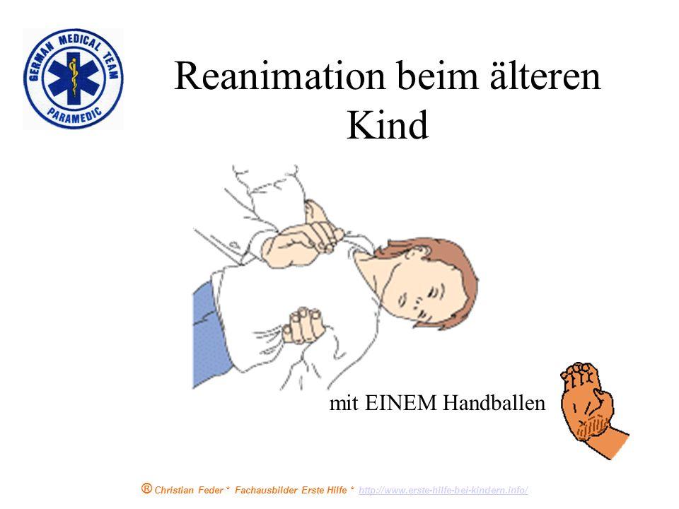® Christian Feder * Fachausbilder Erste Hilfe * http://www.erste-hilfe-bei-kindern.info/http://www.erste-hilfe-bei-kindern.info/ Reanimation beim Klei