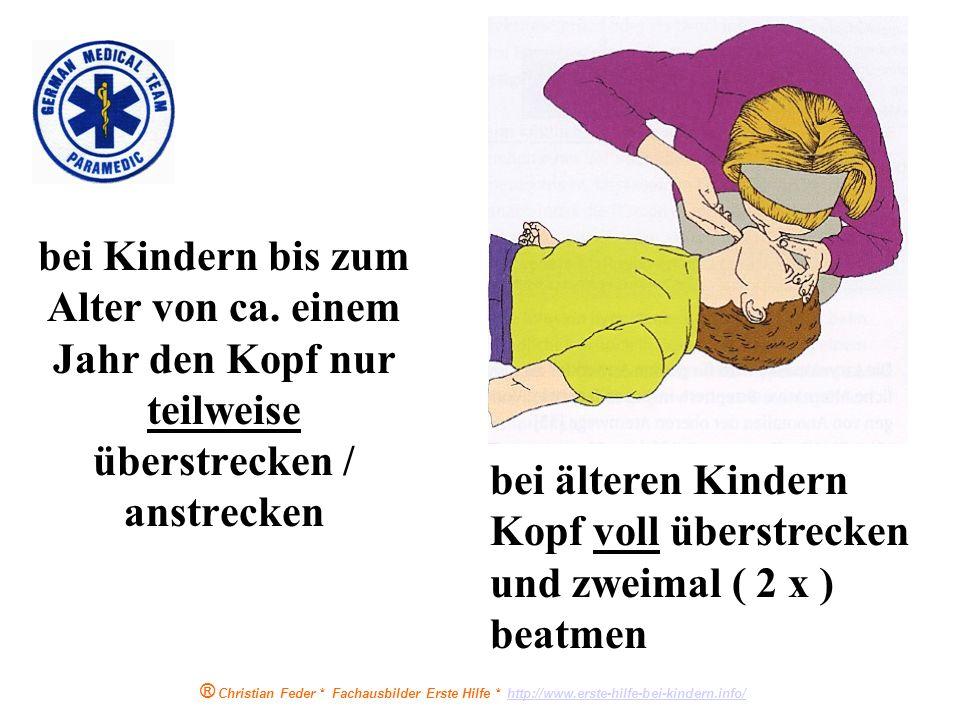 ® Christian Feder * Fachausbilder Erste Hilfe * http://www.erste-hilfe-bei-kindern.info/http://www.erste-hilfe-bei-kindern.info/ Zweimal ( 2 x ) Beatm