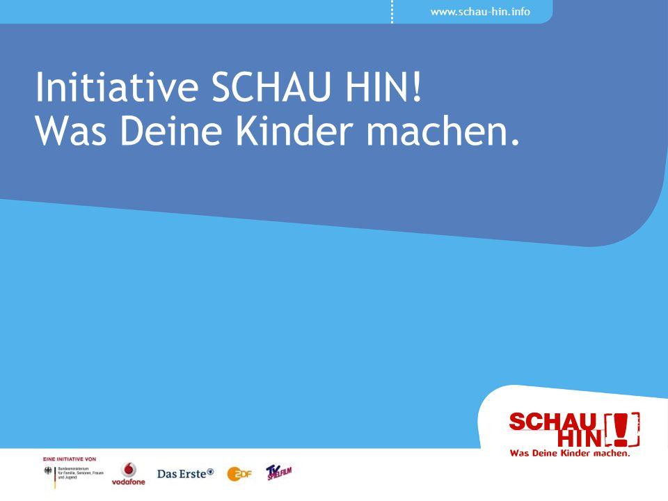 www.schau-hin.info Initiative SCHAU HIN! Was Deine Kinder machen.