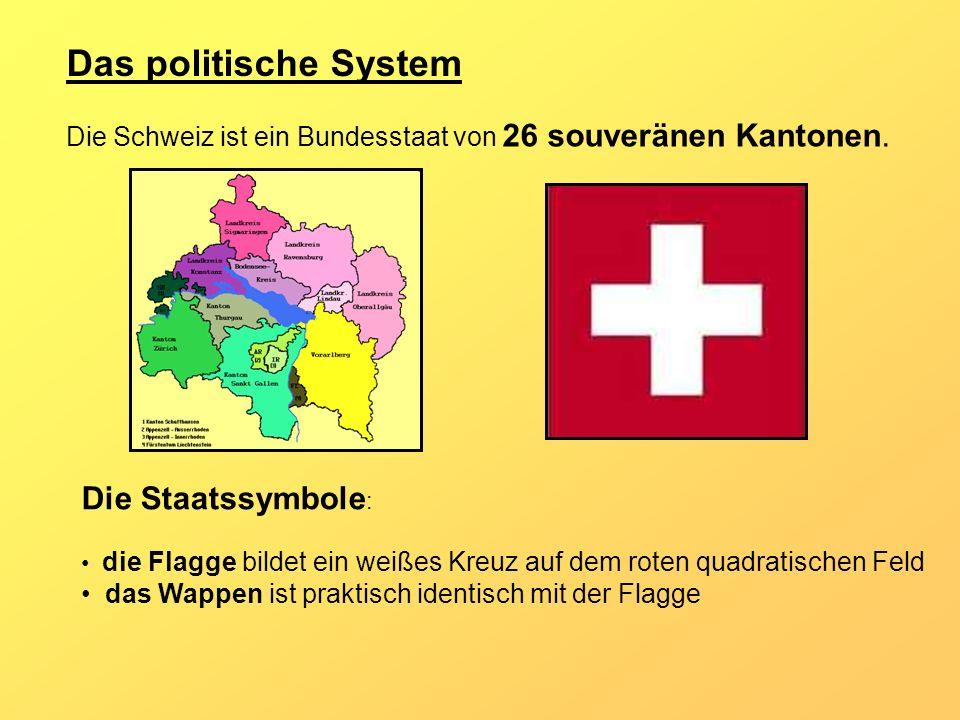 Das politische System Die Schweiz ist ein Bundesstaat von 26 souveränen Kantonen. Die Staatssymbole : die Flagge bildet ein weißes Kreuz auf dem roten