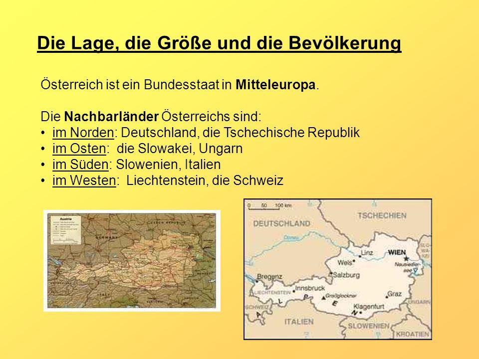 Österreich ist ein Bundesstaat in Mitteleuropa. Die Nachbarländer Österreichs sind: im Norden: Deutschland, die Tschechische Republik im Osten: die Sl