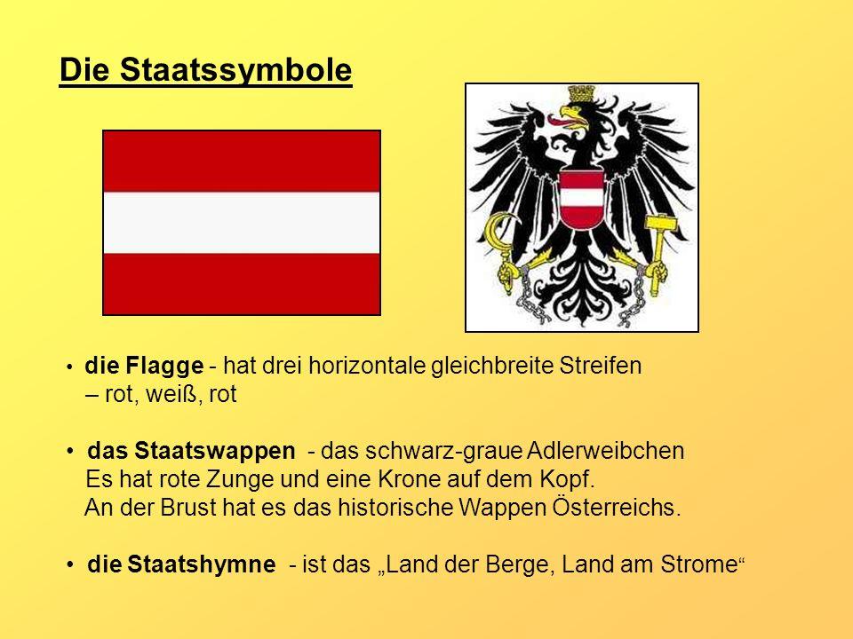 Die Staatssymbole die Flagge - hat drei horizontale gleichbreite Streifen – rot, weiß, rot das Staatswappen - das schwarz-graue Adlerweibchen Es hat r
