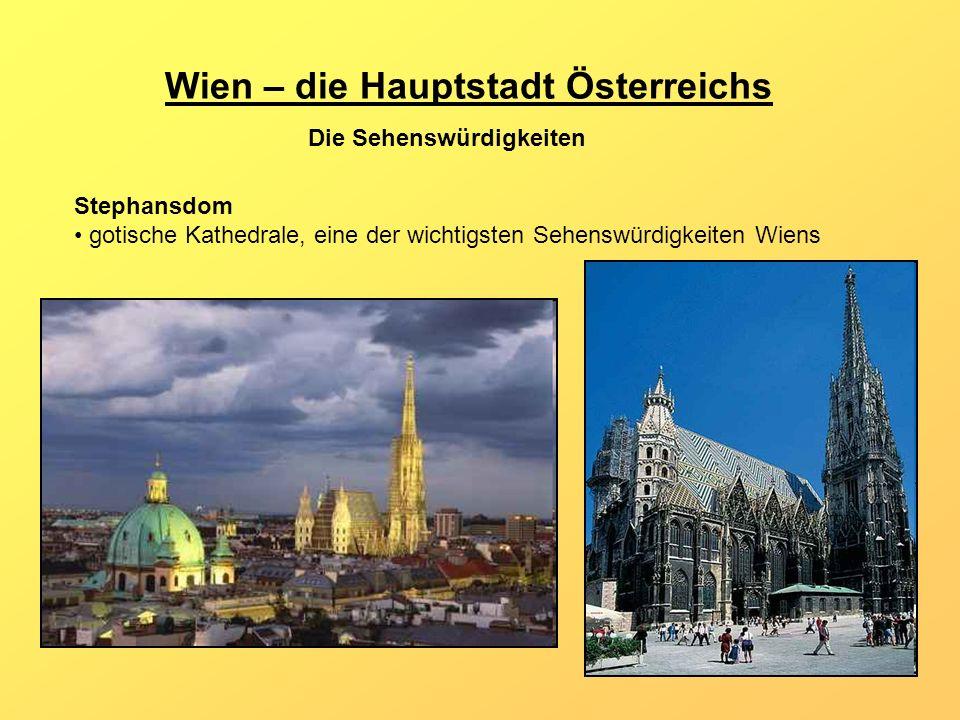 Wien – die Hauptstadt Österreichs Stephansdom gotische Kathedrale, eine der wichtigsten Sehenswürdigkeiten Wiens Die Sehenswürdigkeiten