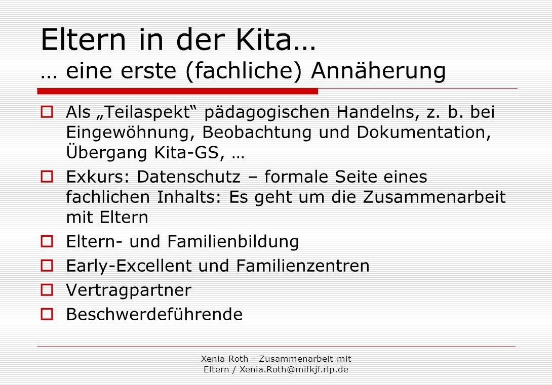 Xenia Roth - Zusammenarbeit mit Eltern / Xenia.Roth@mifkjf.rlp.de Rechtliche Grundlagen und ihre Wirkungen Eltern sind Auftraggeber.