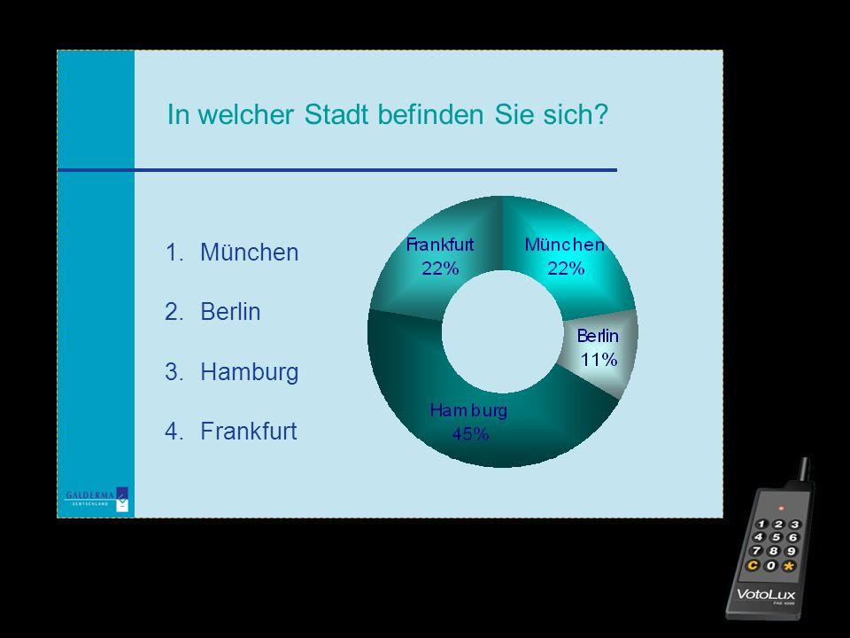 1. München 2. Berlin 3. Hamburg 4. Frankfurt In welcher Stadt befinden Sie sich?