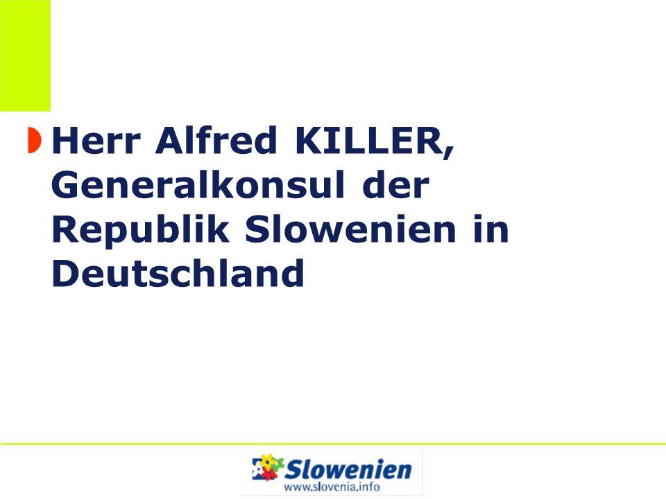 Herr Alfred KILLER, Generalkonsul der Republik Slowenien in Deutschland