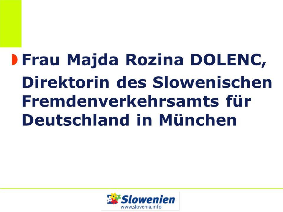 Frau Majda Rozina DOLENC, Direktorin des Slowenischen Fremdenverkehrsamts für Deutschland in München