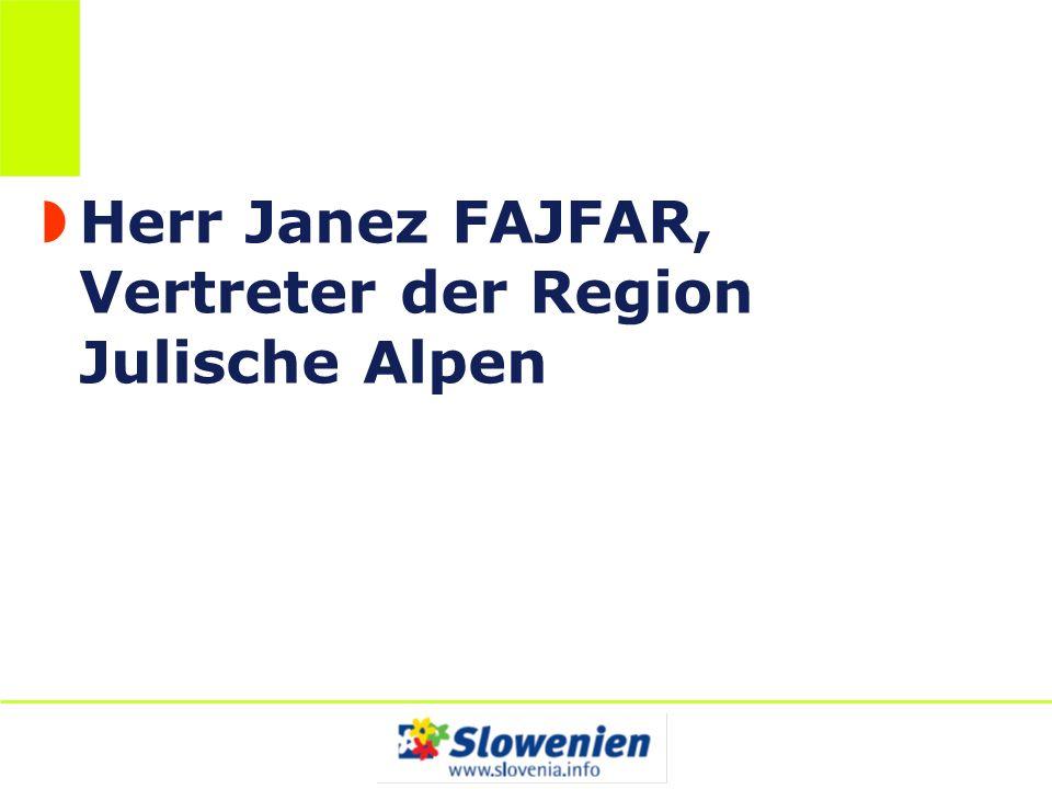 Herr Janez FAJFAR, Vertreter der Region Julische Alpen