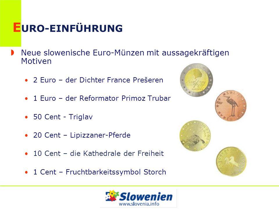 E URO-EINFÜHRUNG Neue slowenische Euro-Münzen mit aussagekräftigen Motiven 2 Euro – der Dichter France Prešeren 1 Euro – der Reformator Primoz Trubar