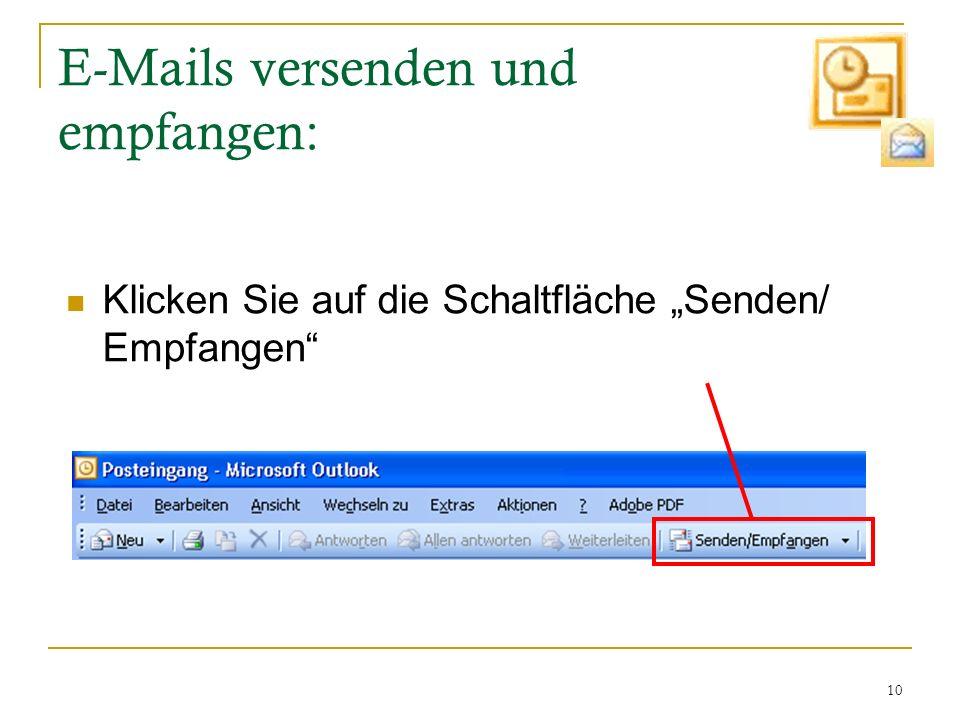 10 E-Mails versenden und empfangen: Klicken Sie auf die Schaltfläche Senden/ Empfangen