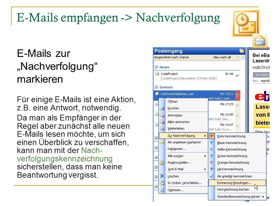 11 E-Mails empfangen -> Nachverfolgung Für einige E-Mails ist eine Aktion, z.B. eine Antwort, notwendig. Da man als Empfänger in der Regel aber zunäch