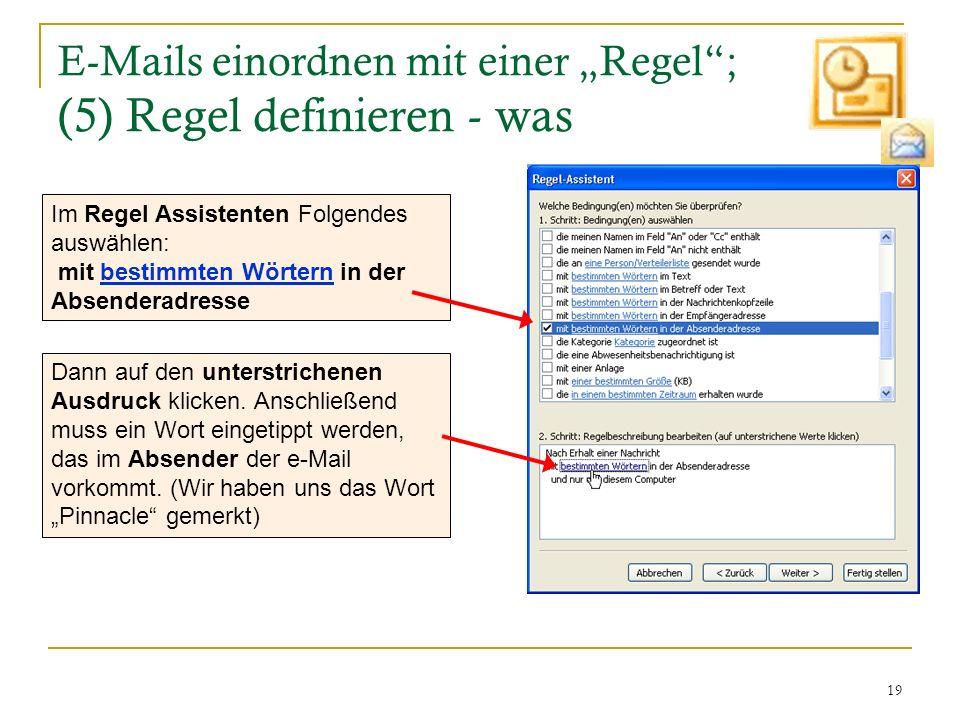 19 E-Mails einordnen mit einer Regel; (5) Regel definieren - was Im Regel Assistenten Folgendes auswählen: mit bestimmten Wörtern in der Absenderadres