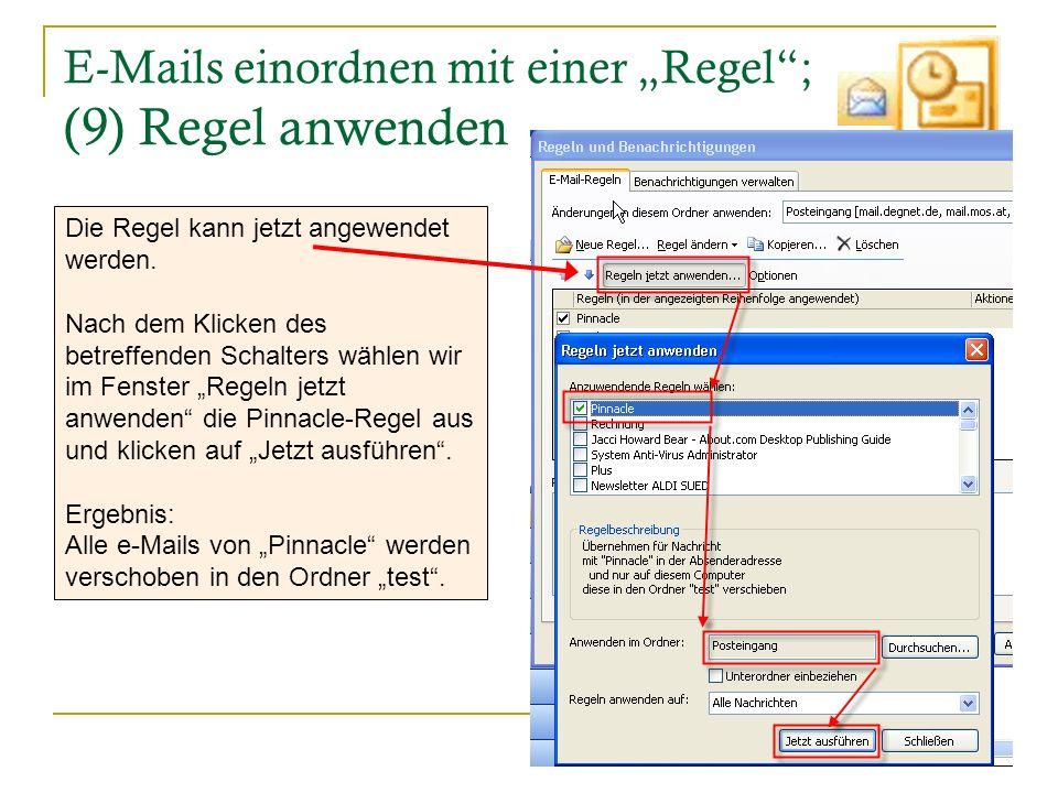 23 E-Mails einordnen mit einer Regel; (9) Regel anwenden Die Regel kann jetzt angewendet werden. Nach dem Klicken des betreffenden Schalters wählen wi