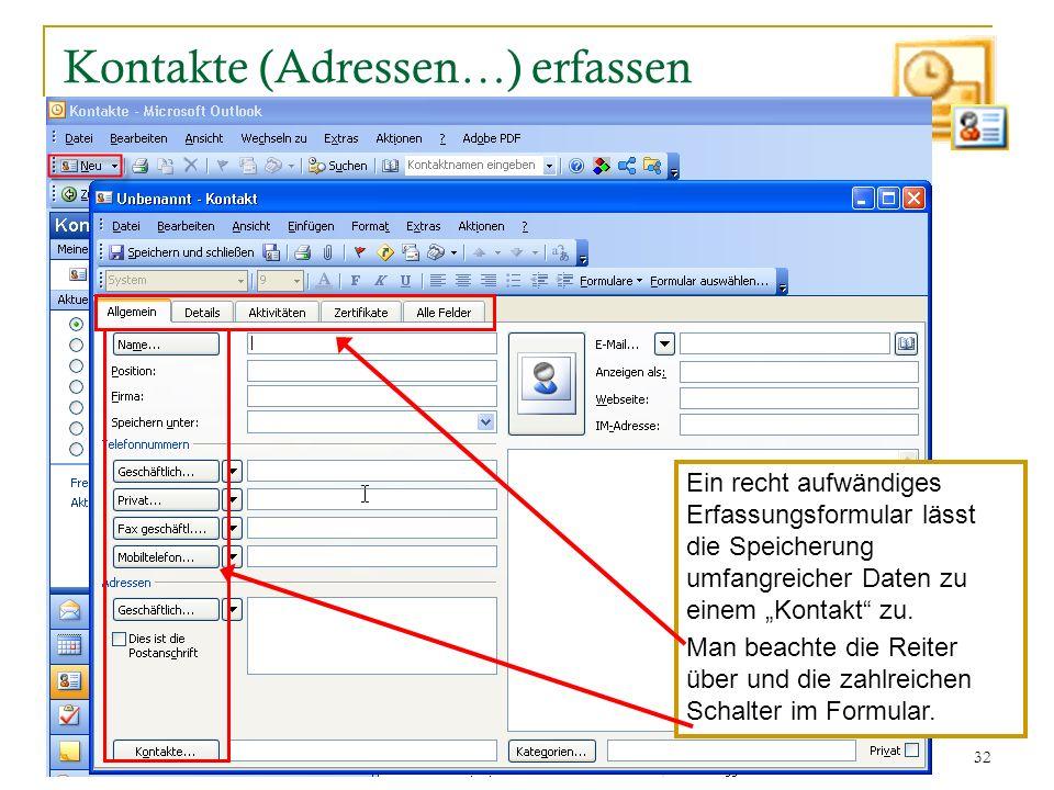 32 Kontakte (Adressen…) erfassen Ein recht aufwändiges Erfassungsformular lässt die Speicherung umfangreicher Daten zu einem Kontakt zu. Man beachte d
