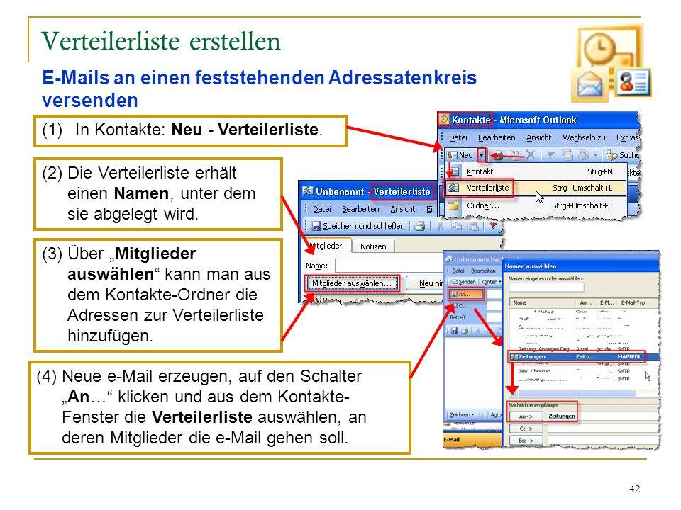 42 Verteilerliste erstellen E-Mails an einen feststehenden Adressatenkreis versenden (1)In Kontakte: Neu - Verteilerliste. (2) Die Verteilerliste erhä