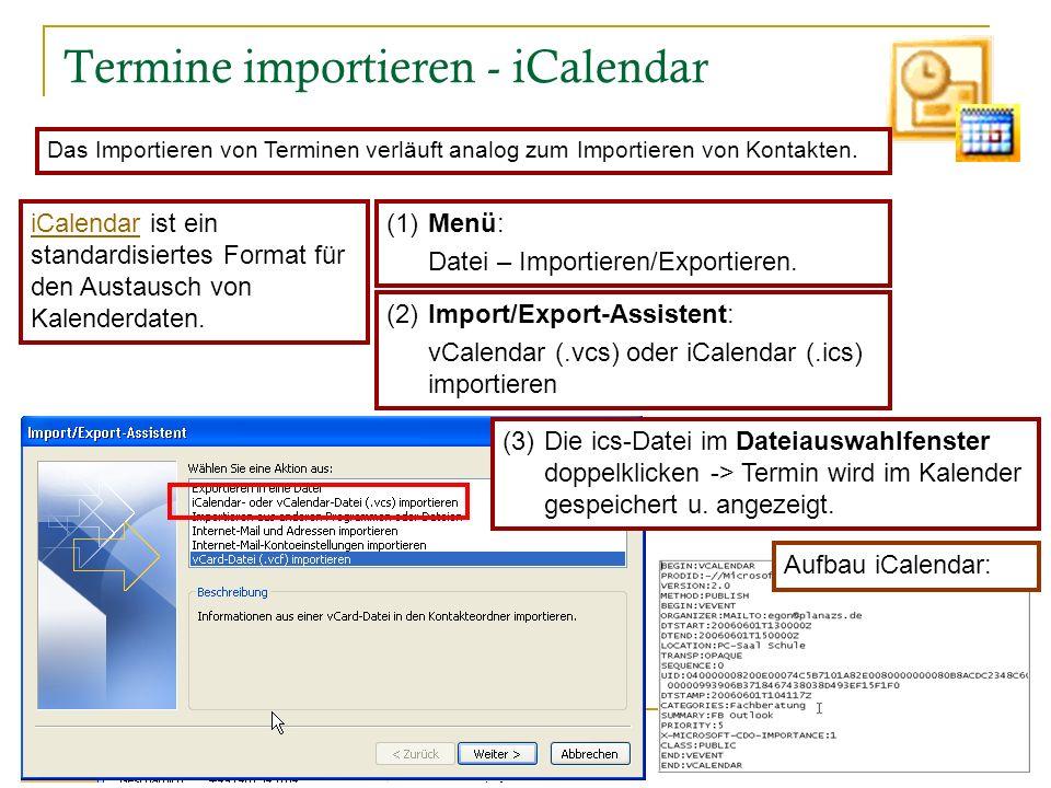 45 Termine importieren - iCalendar Das Importieren von Terminen verläuft analog zum Importieren von Kontakten. (1) Menü: Datei – Importieren/Exportier