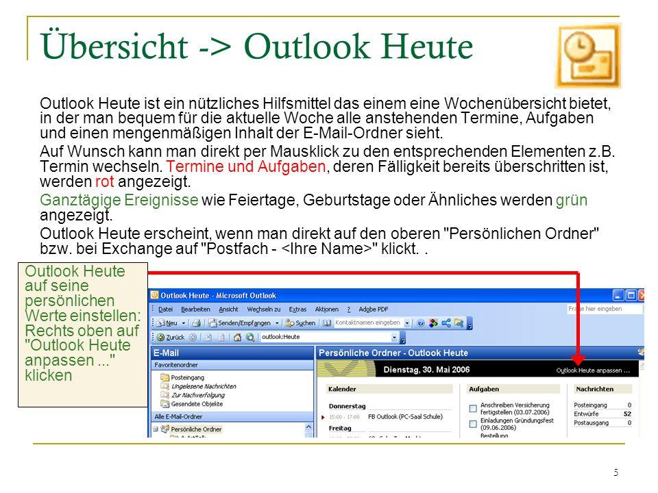 5 Outlook Heute ist ein nützliches Hilfsmittel das einem eine Wochenübersicht bietet, in der man bequem für die aktuelle Woche alle anstehenden Termin