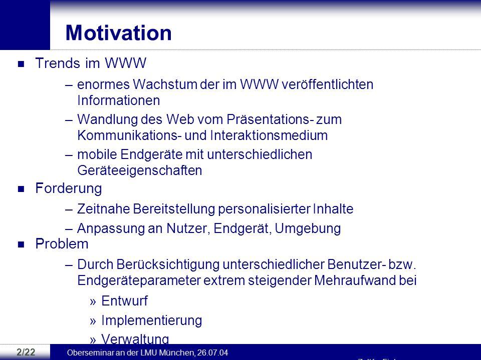 Oberseminar an der LMU München, 26.07.04 Zoltán Fiala 1/22 Gliederung Motivation und Related Work Zielstellung Komponentenbasierte Web-Dokumente –Eben
