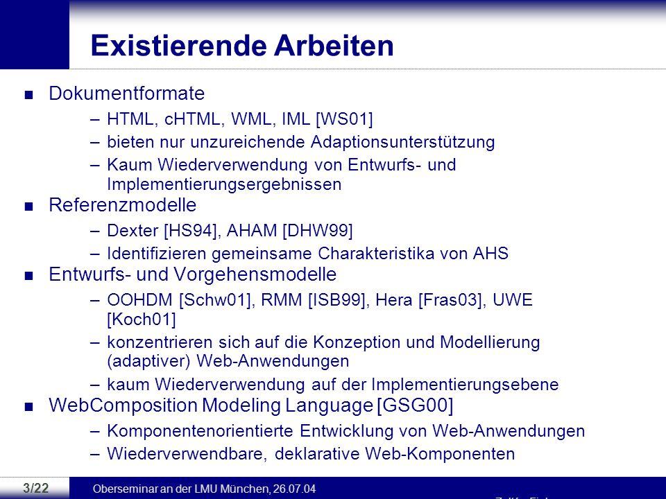 Oberseminar an der LMU München, 26.07.04 Zoltán Fiala 2/22 Motivation Trends im WWW –enormes Wachstum der im WWW veröffentlichten Informationen –Wandl