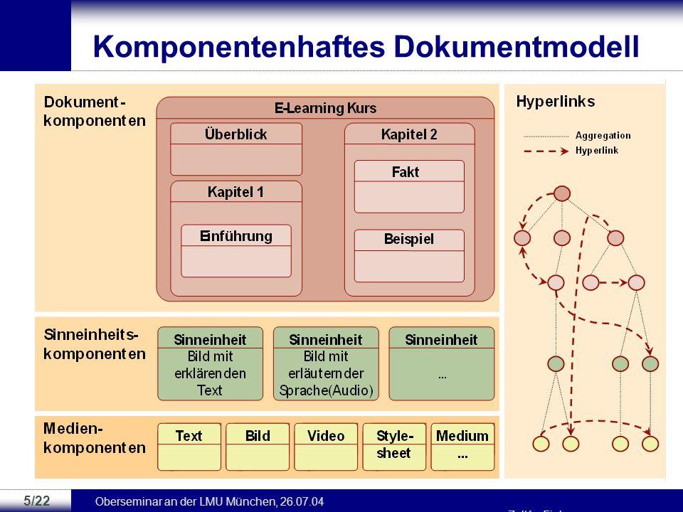 Oberseminar an der LMU München, 26.07.04 Zoltán Fiala 4/22 Zielstellung –Methoden und Werkzeuge für komponentenbasierten Entwurf und Entwicklung adapt