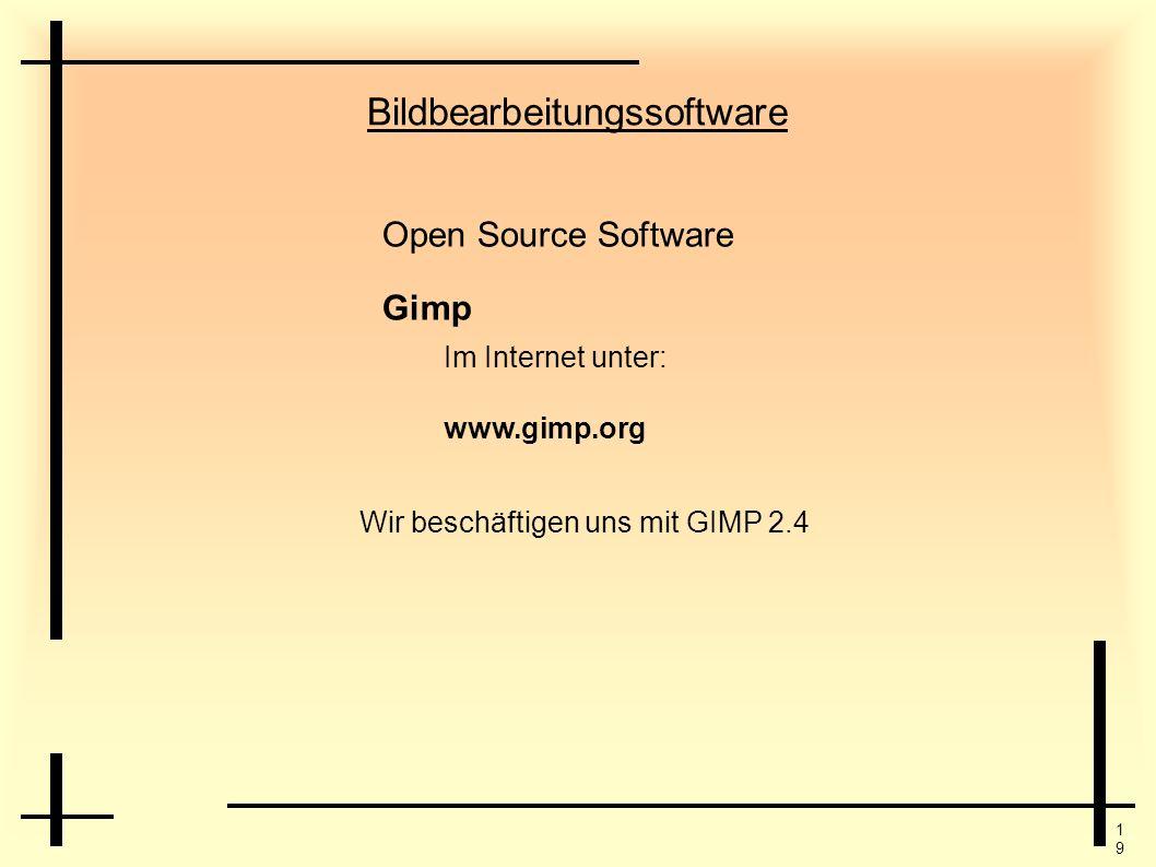 1919 Bildbearbeitungssoftware Open Source Software Gimp Wir beschäftigen uns mit GIMP 2.4 Im Internet unter: www.gimp.org