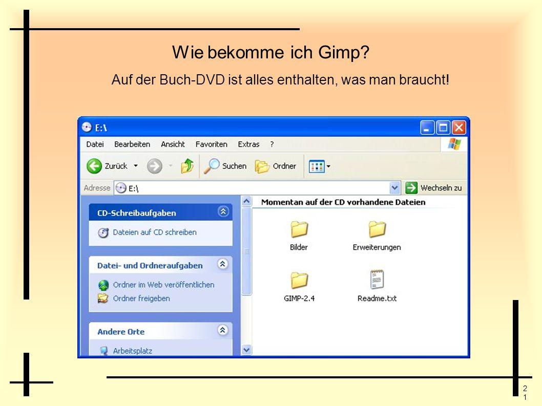 2121 Wie bekomme ich Gimp? Auf der Buch-DVD ist alles enthalten, was man braucht!