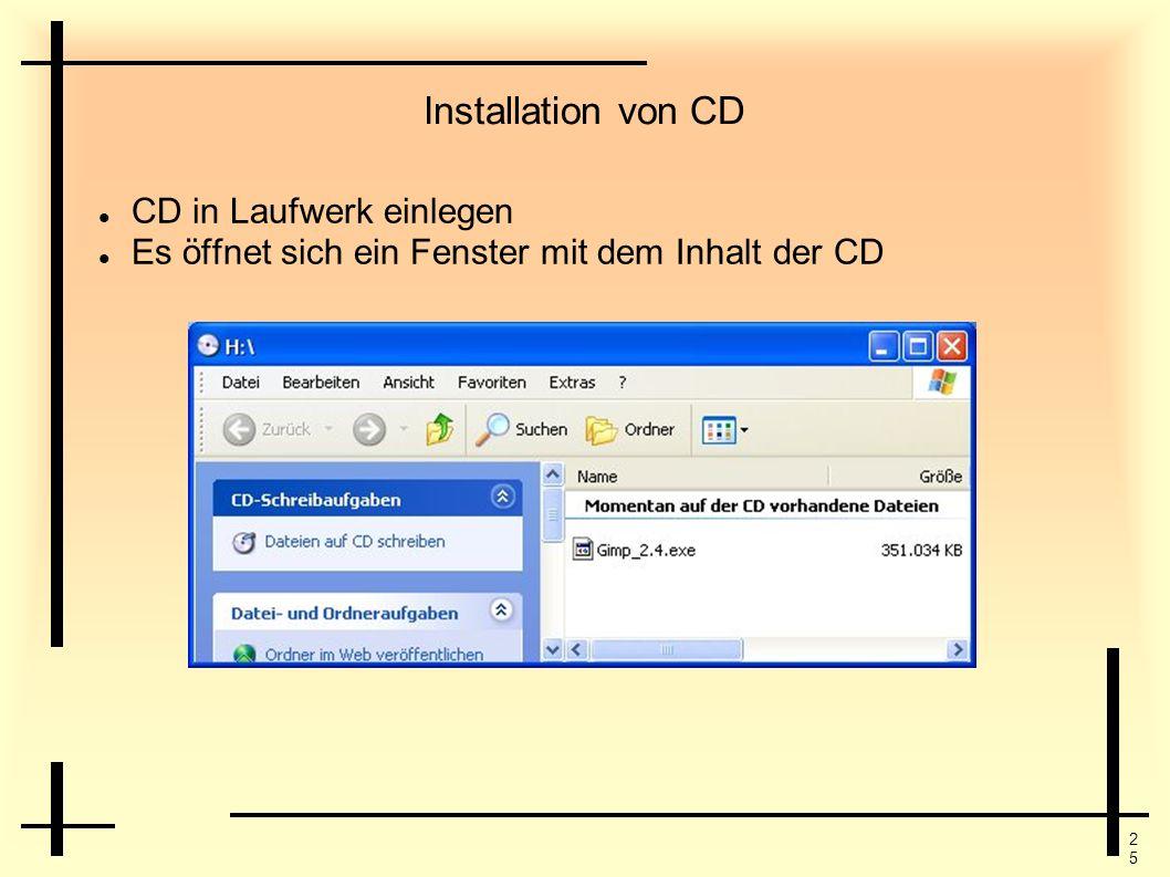 2525 Installation von CD CD in Laufwerk einlegen Es öffnet sich ein Fenster mit dem Inhalt der CD