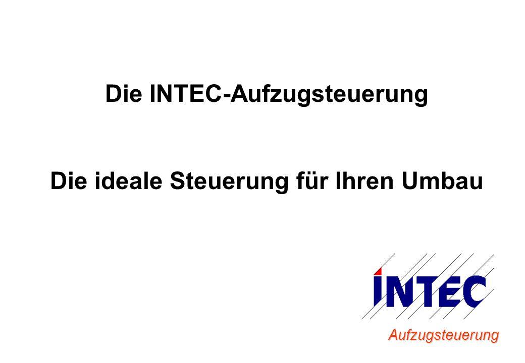 Die INTEC-Aufzugsteuerung Die ideale Steuerung für Ihren Umbau Aufzugsteuerung