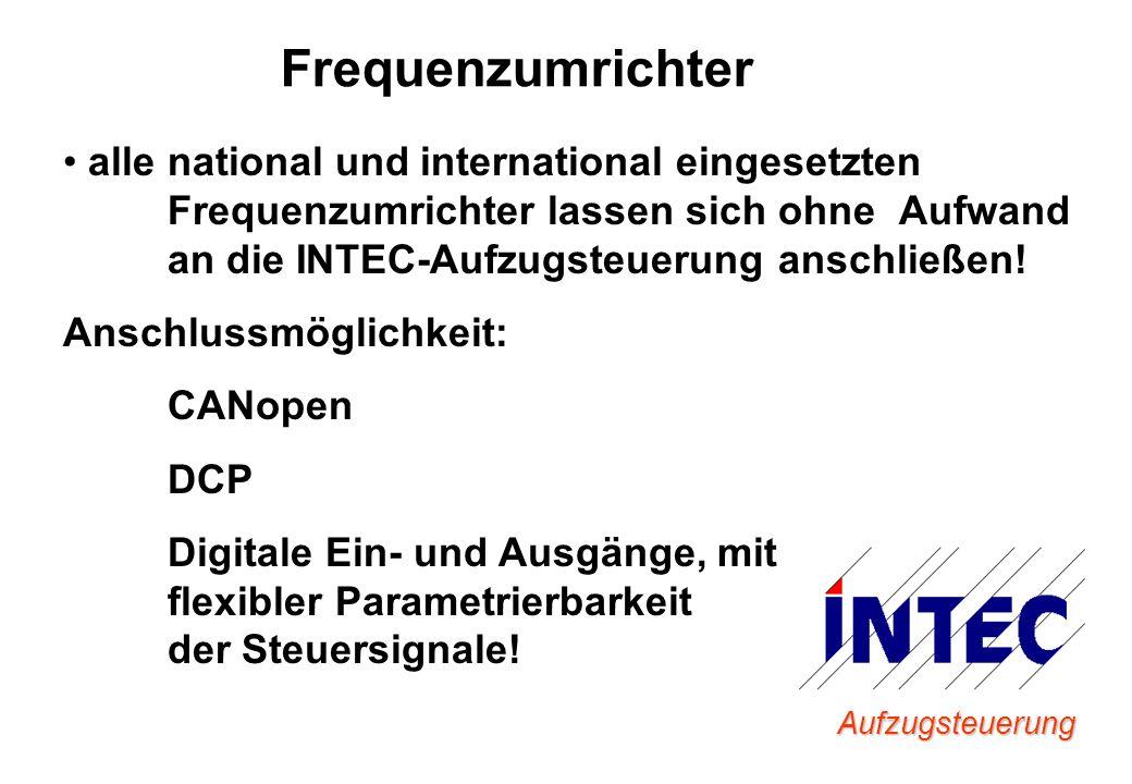 Aufzugsteuerung Frequenzumrichter alle national und international eingesetzten Frequenzumrichter lassen sich ohne Aufwand an die INTEC-Aufzugsteuerung