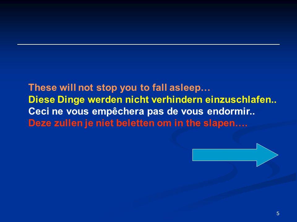 5 These will not stop you to fall asleep… Diese Dinge werden nicht verhindern einzuschlafen..