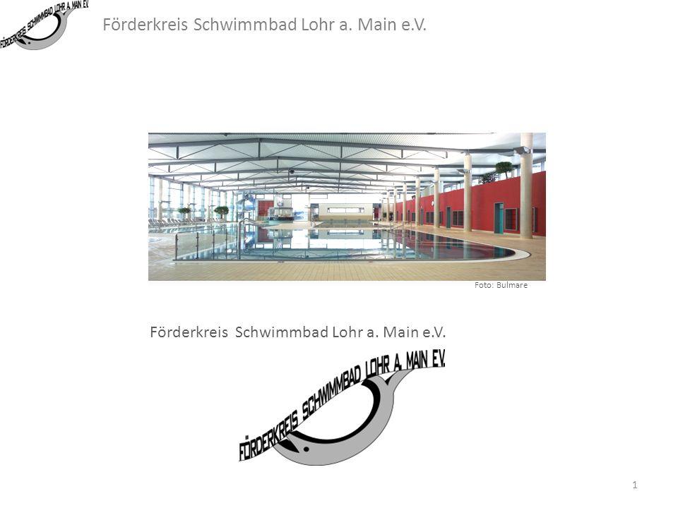 Förderkreis Schwimmbad Lohr a. Main e.V. Foto: Bulmare Förderkreis Schwimmbad Lohr a. Main e.V. 1