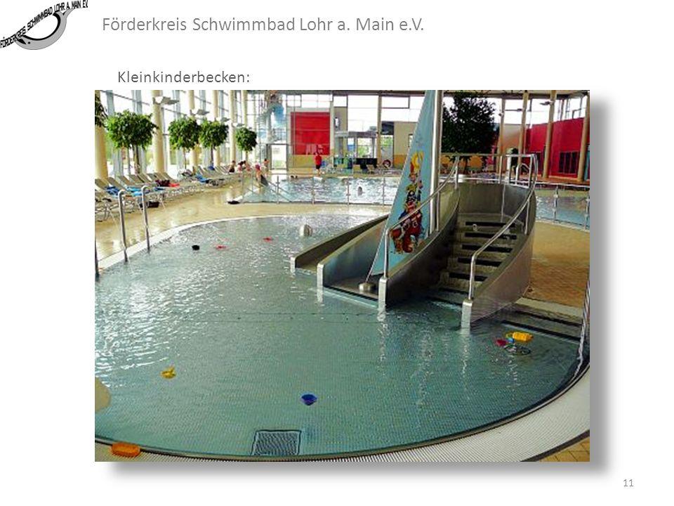 Förderkreis Schwimmbad Lohr a. Main e.V. Kleinkinderbecken: Ein Kleinkinderbecken sollte für Familien mit eingeplant werden. Es sollte nahe beim Resta