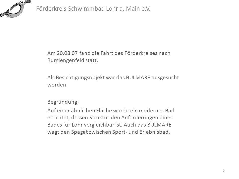 Am 20.08.07 fand die Fahrt des Förderkreises nach Burglengenfeld statt.