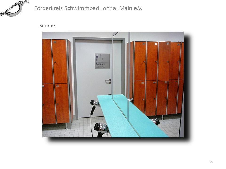 Förderkreis Schwimmbad Lohr a. Main e.V. Sauna: Da in der Nähe von Lohr keine vergleichbare Sauna zu finden ist, sollte man überlegen, ab welcher Größ